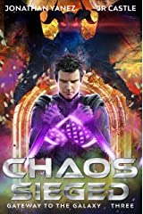 Chaos Sieged: A Space Adventure Legend (Gateway to the Galaxy Book 3) Kindle Edition