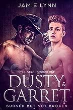Dusty & Garret: Burned but not Broken (Still Strong Book 1)