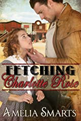 Fetching Charlotte Rose Kindle Edition