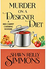 Murder on a Designer Diet (A Red Carpet Catering Mystery Book 3) Kindle Edition