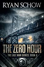 The Zero Hour: A Post-Apocalyptic EMP Survivor Thriller (The Last War Series Book 2)
