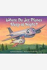 Where Do Jet Planes Sleep at Night? (Where Do...Series) Kindle Edition