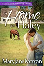 A Home For Haley: Homecoming Series, Book 3 (Crystal Springs Romances)