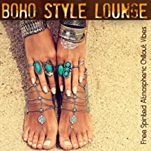 Boho Style Lounge - Free Spirited Atmospheric Chillout Vibes