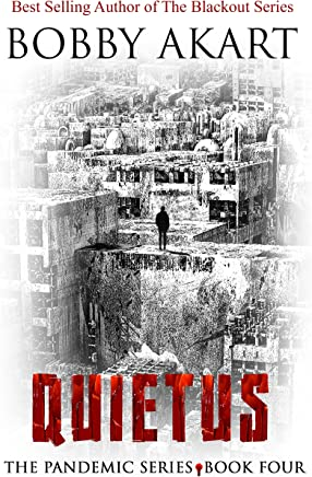 Pandemic: Quietus: A Post-Apocalyptic Dystopian Fiction Series (The Pandemic Series Book 4)