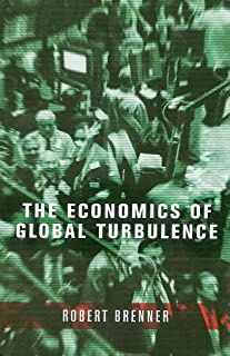 The Economics of Global Turbulence: The Advanced Capitalist Economies from Long Boom to Long Downturn, 1945-2005