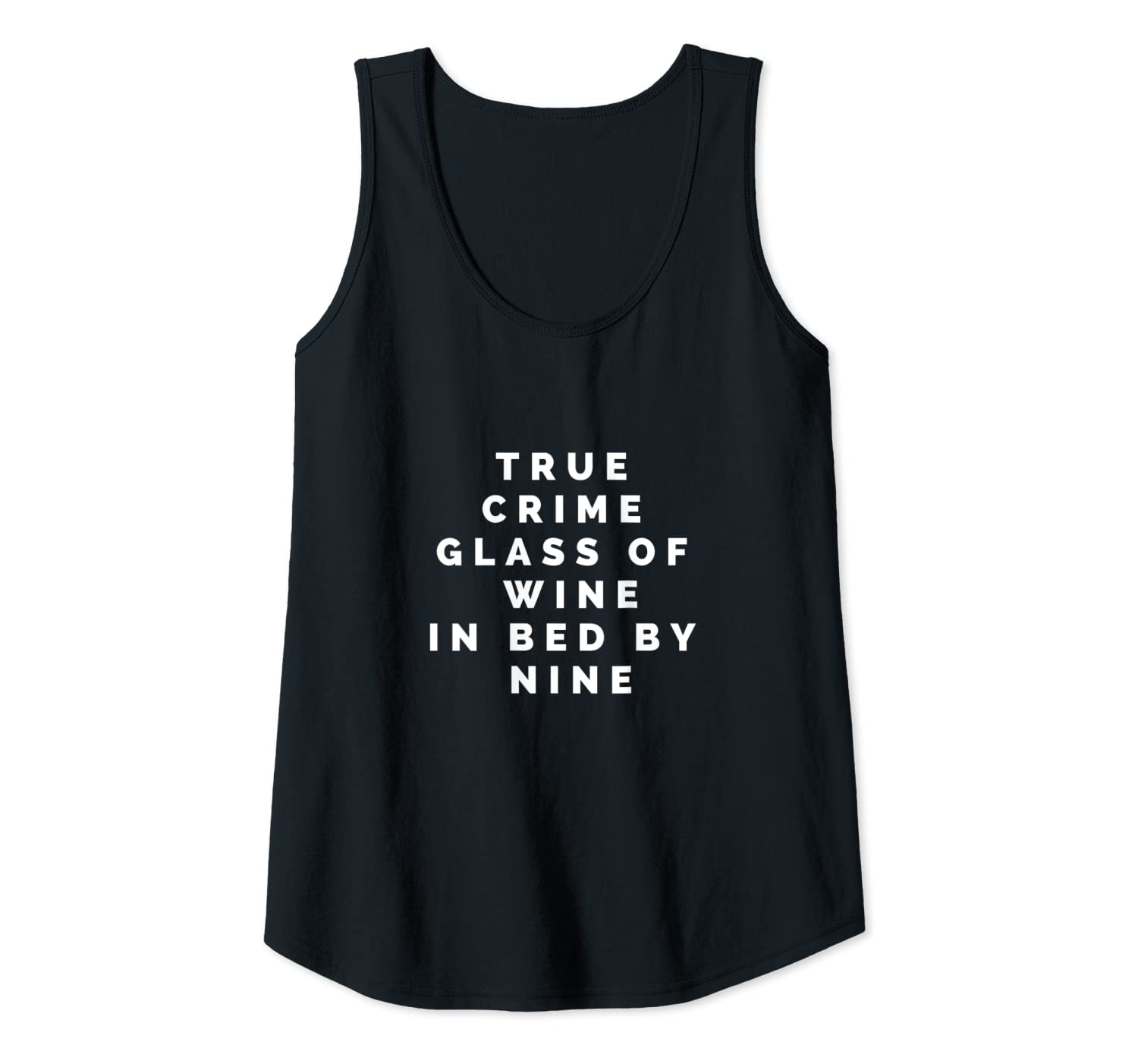 True Crime Glass Of Wine In Bed By Nine Slogan Funny Quote Shirts