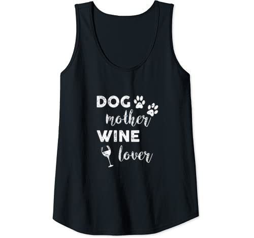 Womens Dog Mother Wine Lover Funny Paw Gift Mom Mother's Day Tank Top