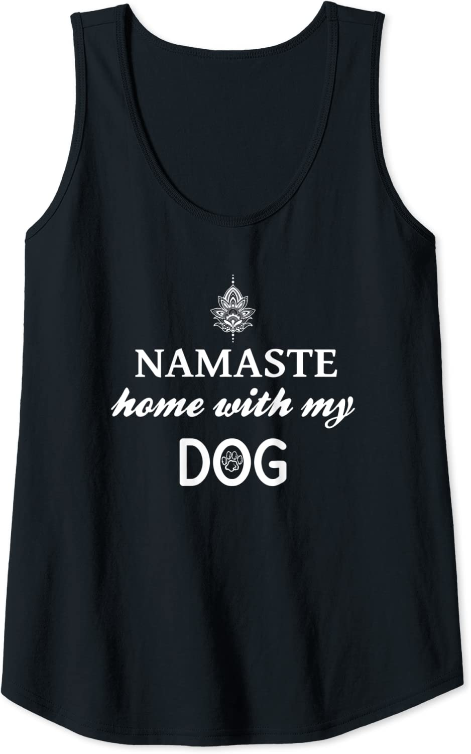 Womens Namaste Home With My Dog Yoga Gift Pet Owner Dog Lover Tank Top