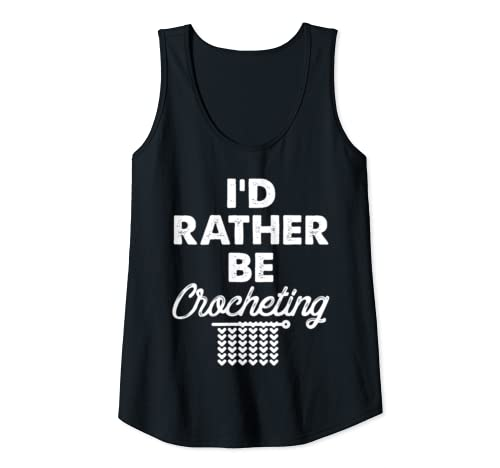 Womens I'd Rather Be Crocheting Cute Knitting And Crochet Tank Top