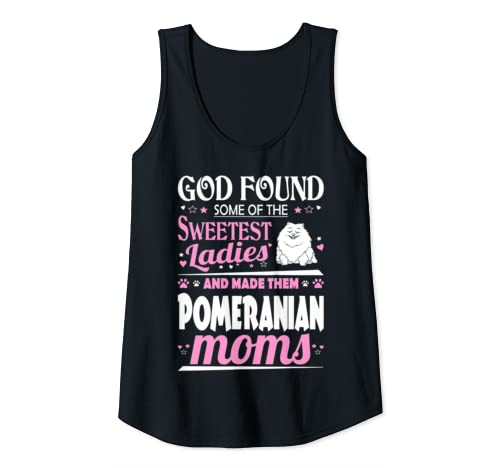 Womens God Found Sweetest Ladies Made Them Pomeranian Moms Tank Top
