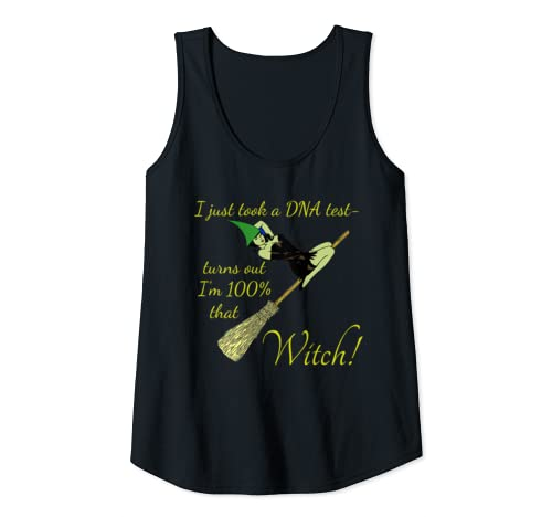 Womens Halloween Just Took A Dna Test Turns Out I'm 100% That Witch Tank Top