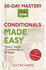 30-Day Mastery: Conditionals Made Easy : Master Italian Conditionals in 30 Days (30-Day Mastery | Italian Edition) Kindle Edition