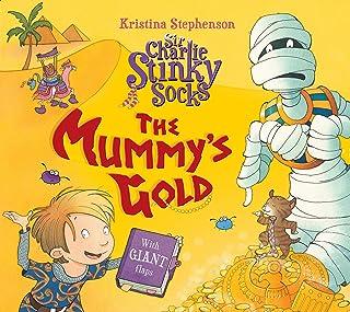 Sir Charlie Stinky Socks: The Mummy's Gold