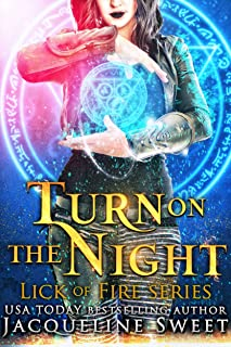 Turn On The Night: Book One: a Reverse Harem Urban Fantasy Romance (Lick of Fire 1)