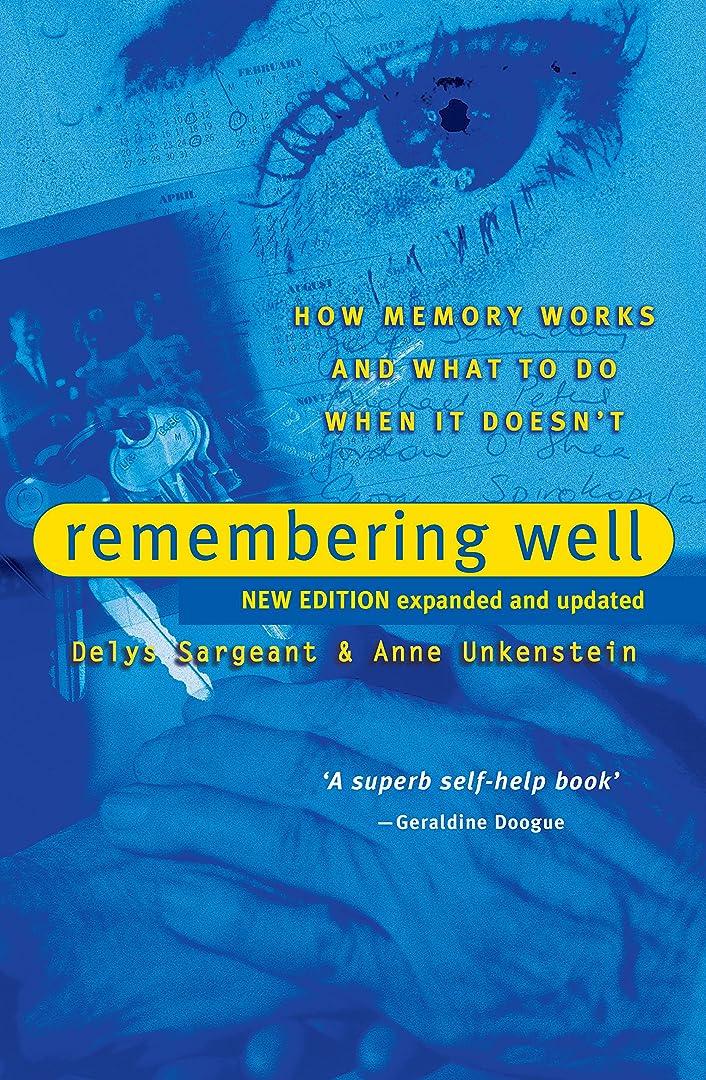 ラッカスブロー知性Remembering Well: How Memory Works and What to Do When It Doesn't