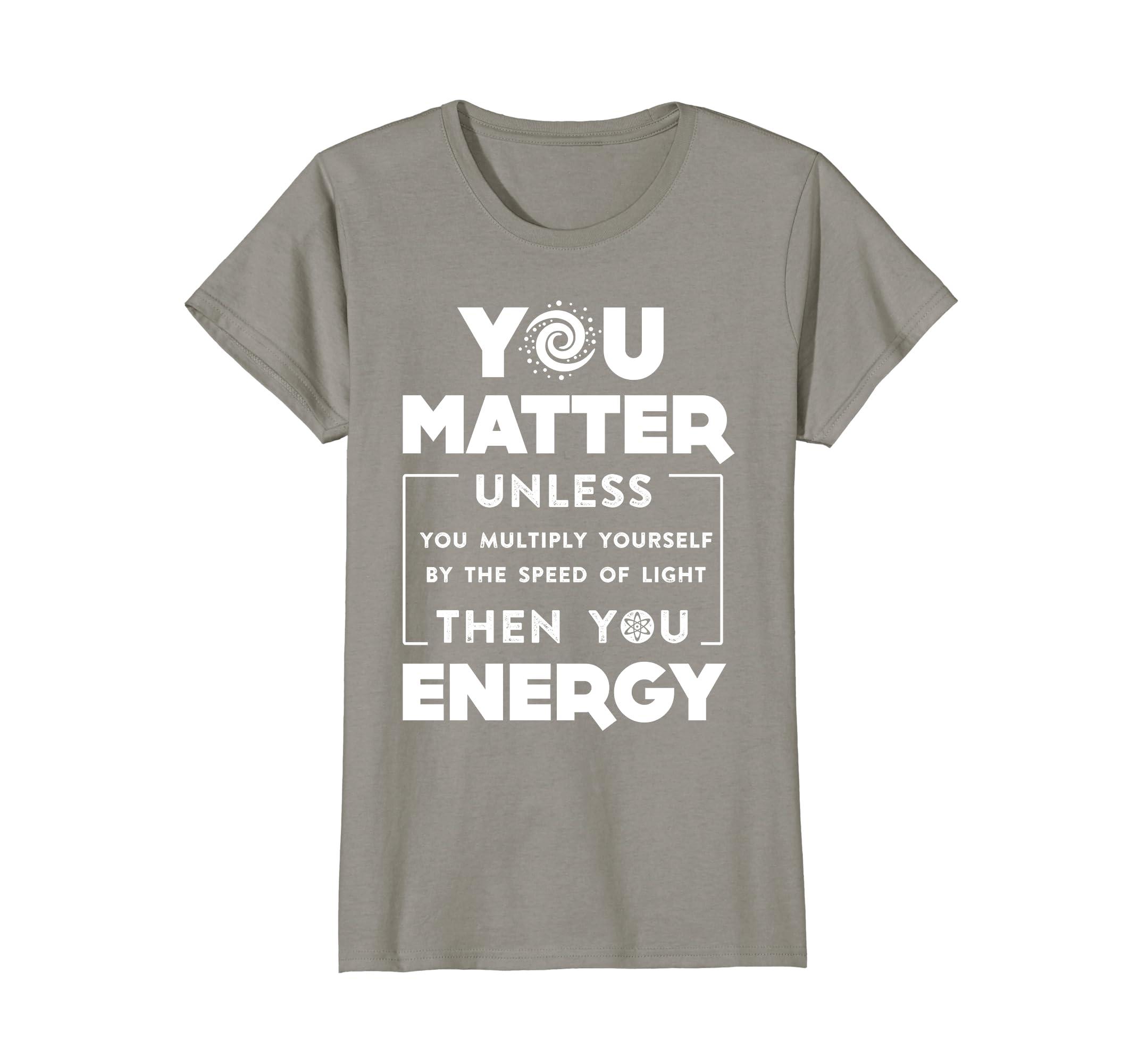 3afa1d1e992 You matter then you energy shirt clothing png 2140x2000 You matter shirt