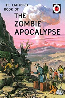 The Ladybird Book of the Zombie Apocalypse (Ladybirds for Grown-Ups 33)