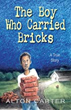 The Boy Who Carried Bricks: A True Story of Survival (Middle-Grade Cover)