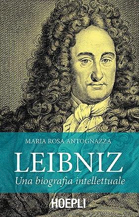 Leibniz: Una biografia intellettuale