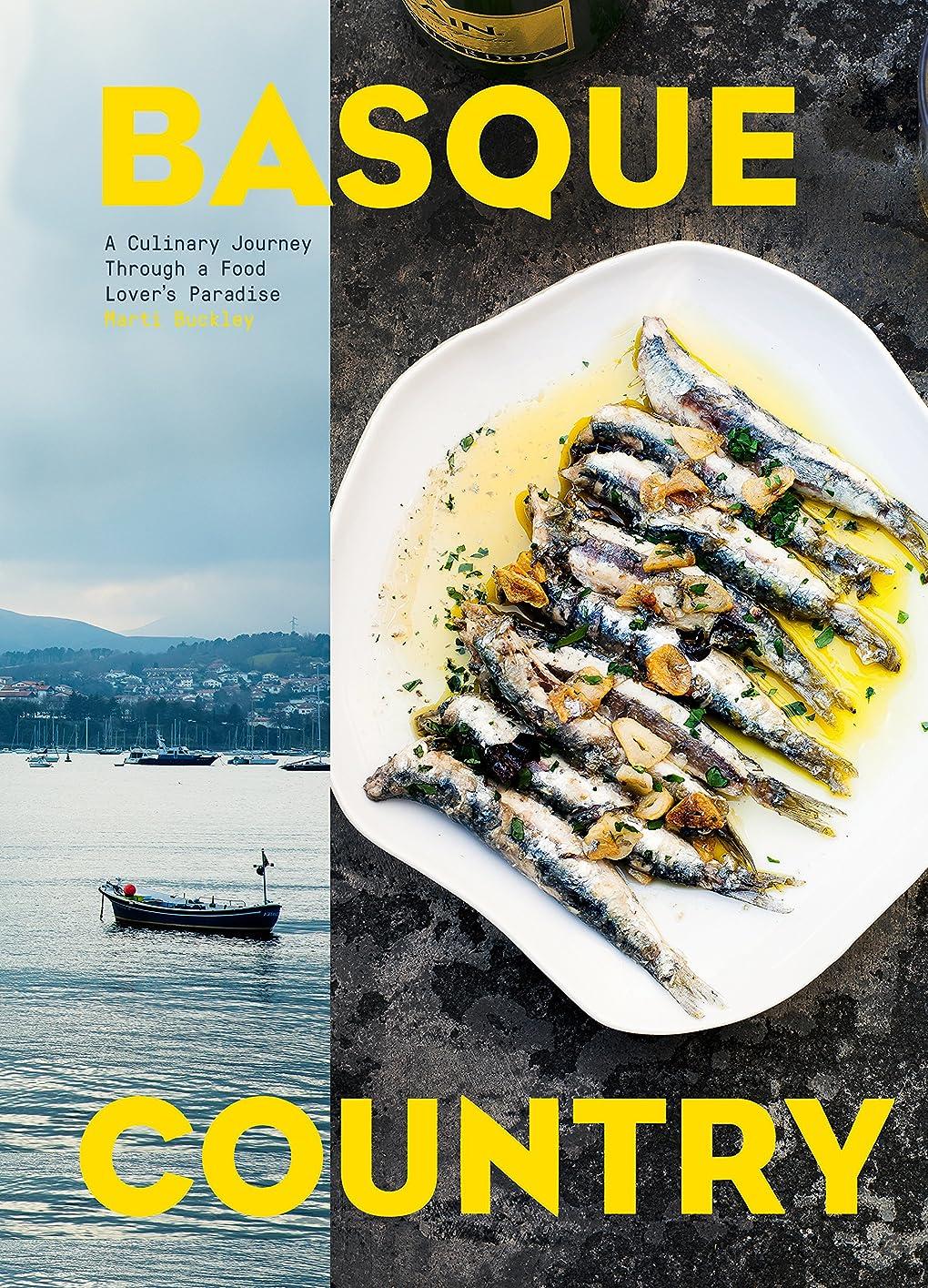 過度の入手します廃止Basque Country: A Culinary Journey Through a Food Lover's Paradise (English Edition)