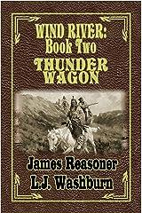 Thunder Wagon (Wind River Book 2) Kindle Edition