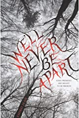 We'll Never Be Apart Kindle Edition