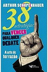 38 estratégias para vencer qualquer debate: A arte de ter razão eBook Kindle