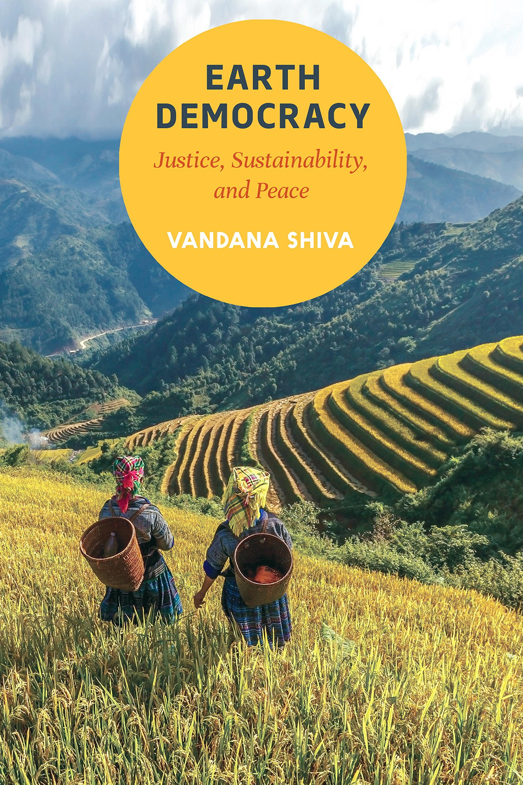 Earth Democracy: Justice, Sustainability, and Peace