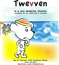 Twevven in a very dangerous situation: Sometimes it's not a good idea to be alone (Twevven's little life stories Book 26)