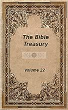 The Bible Treasury: Christian Magazine Volume 22, 1898-9 Edition (English Edition)