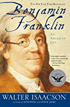 Benjamin Franklin: An American Life: Walter Isaacson