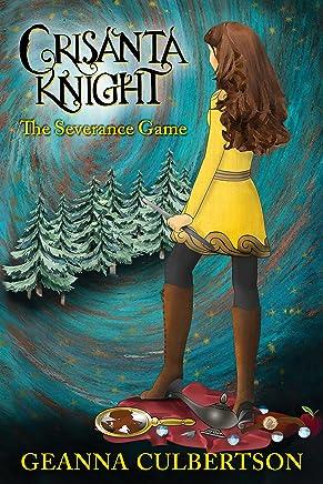Crisanta Knight: The Severance Game (Crisanta Knight Series Book 2)