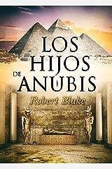 Los hijos de Anubis (fantasía, mitología, aventuras, suspense, misterio) Versión Kindle