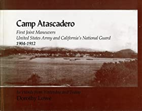 Camp Atascadero: First Joint Maneuvers, United States Army and California's National Guard 1904-1912