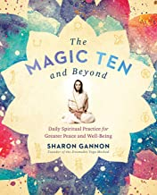 The Magic Ten and Beyond: Daily Spiritual Practice for Greater Peace and Well-Being
