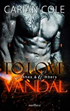 To Love Vandal (Ashes & Embers 2) (German Edition)