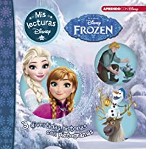 Frozen (Mis lecturas Disney): 3 divertidas historias con pictogramas: Frozen, Luces de invierno y Una aventura de Olaf