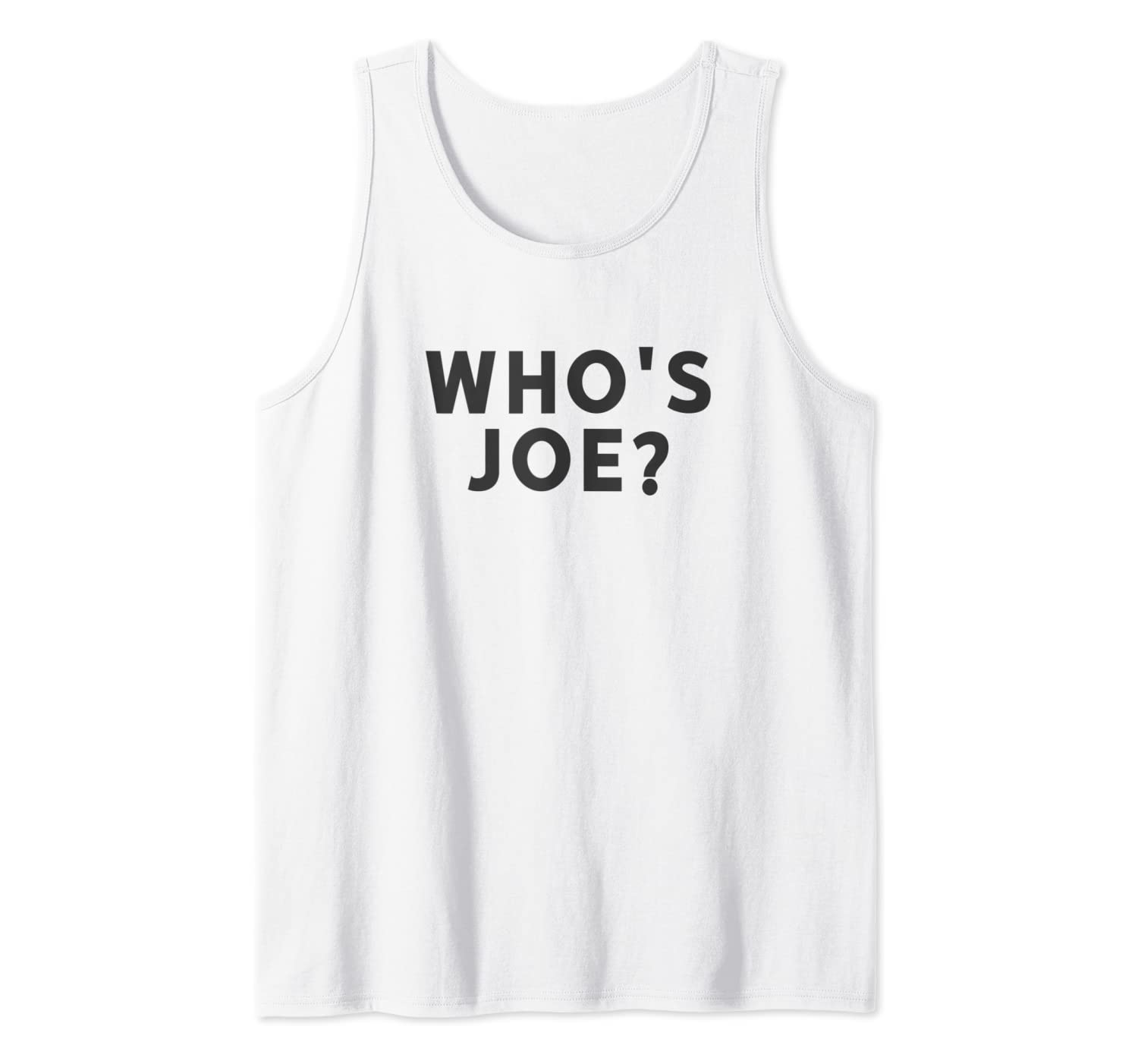 Amazon Com Who S Joe Knock Knock Joke Joe Mama Dank Meme Pun Prank Tank Top Clothing A big list of joe jokes! amazon com who s joe knock knock joke