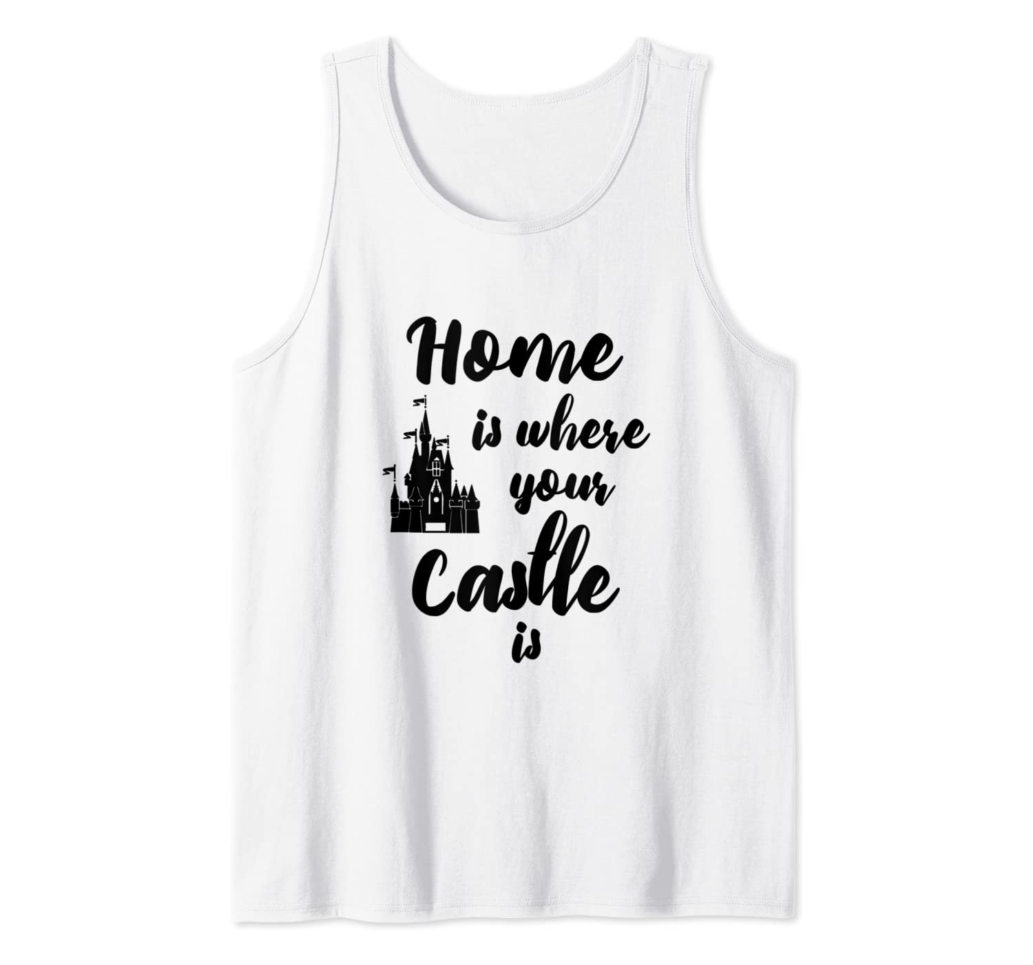 Home Is Where Your Castle Is Tank Top