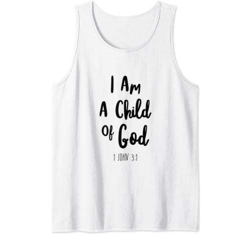I Am A Child Of God John Bible Verse Trust Lord God Jesus Tank Top