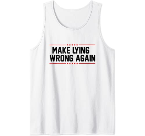 Make Lying Wrong Again Anti Trump Gift For Men And Women Tank Top