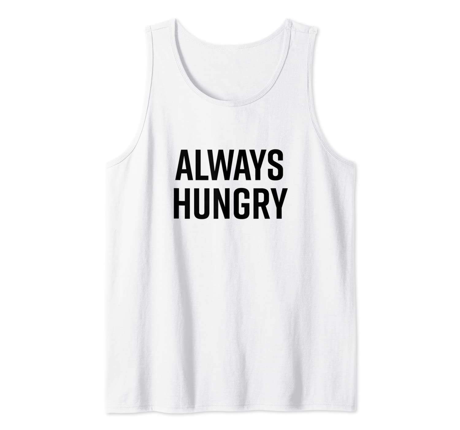 Amazon.com: Always Hungry Funny Saying Quote Intermittent ...