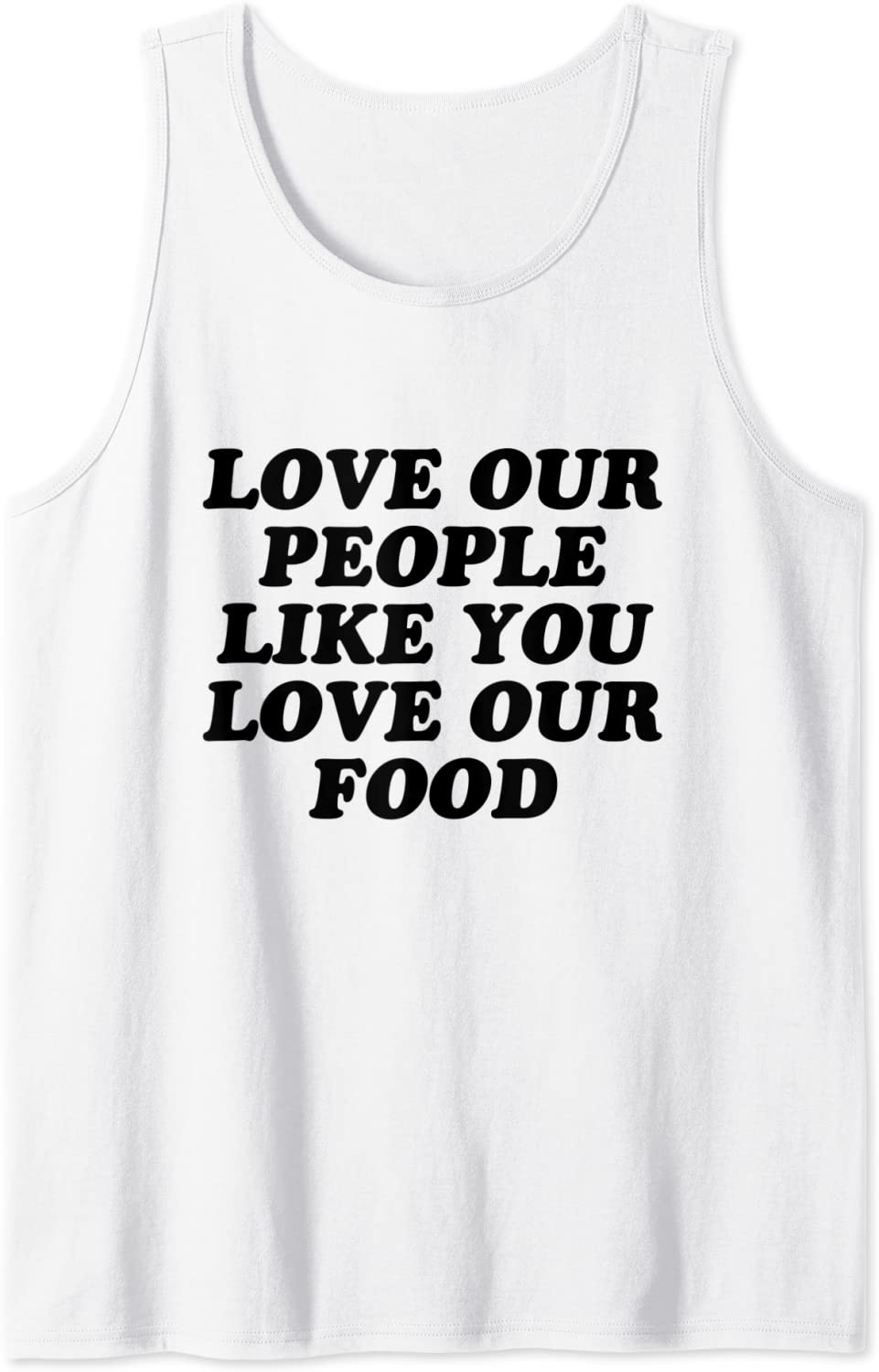 Love Our People Like You Love Our Food - Stop Asian Hate Tank Top