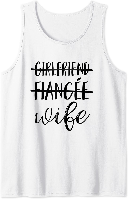 Girlfriend Fiance Max 66% OFF Wife Apparel for Tank Regular discount Cute Bachelorette Bride