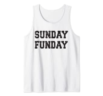 Amazon.com: Sunday Funday - Funny Weekend Quotes Tank Top ...