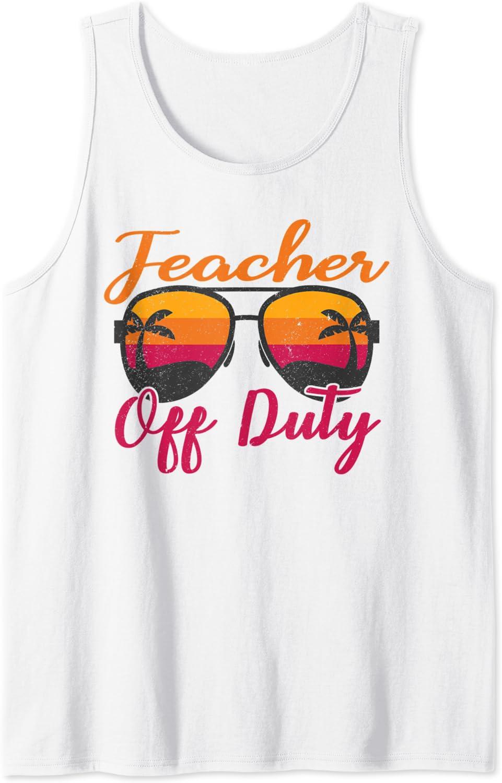 Teacher Off Duty Shirt Funny Shirt for Teachers,Summer Vacation Tank Top Racerback Tank Top Aviator Sunglasses