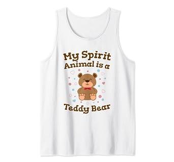 Amazoncom My Spirit Animal Is A Teddy Bear Tank Top Clothing