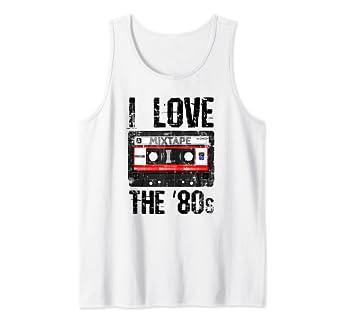 23e3e5e5 Amazon.com: I Love The 80s Mixtape Distressed Vintage Music Lover Gift Tank  Top: Clothing