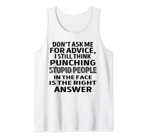 Don't Ask Me For Advice   Funny Tank Top